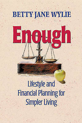 Enough: Lifestyle and Financial Planning for Simpler Living by Betty Jane...