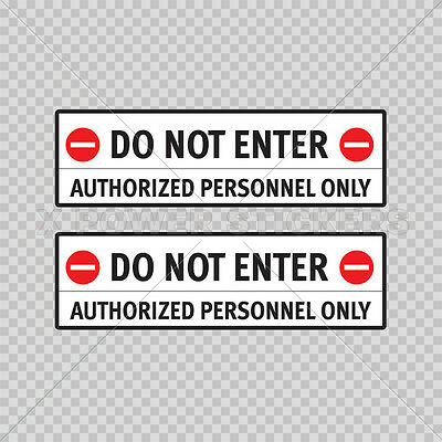 Sticker Decal Do Not Enter Authorized Personnel Only xp6 0500 14271
