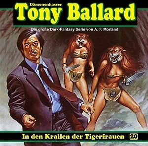 Tony Ballard - Band 20 - In den Krallen der Tigerfrauen - MORLAND A.F. [CD]