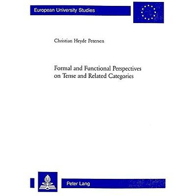 Formal Functional Perspectives on Tense Related Categories Peters… 9783039103676