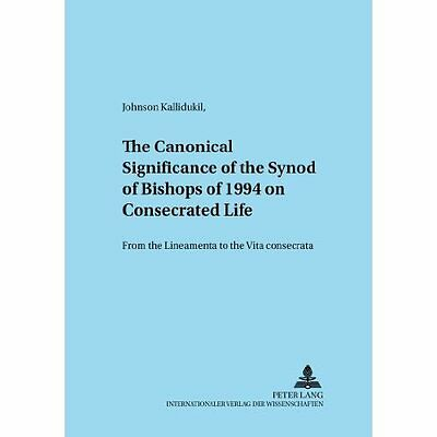 Canonical Significance Synod Bishops 1994 on Consecrated Life Kal… 9783631505571
