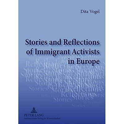 Stories Reflections Immigrant Activists Europe Vogel Peter Lang G… 9783631584224