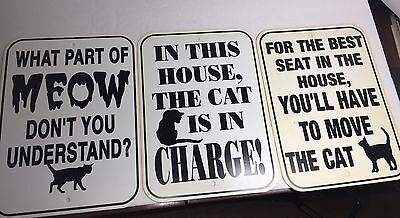 The Cat Is In Charge Three Signs 12 X 9 031916