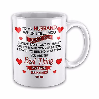 To My Husband When i Tell you I Love You..... Novelty Gift Mug