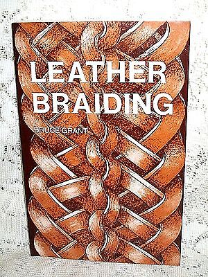 LEATHER BRAIDING by BRUCE GRANT 1997 S/C~ROUND FLAT SQUARE~SPANISH KNOTS~LACING