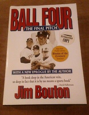 Signed Jim Bouton BALL FOUR - THE FINAL PITCH New York Yankees