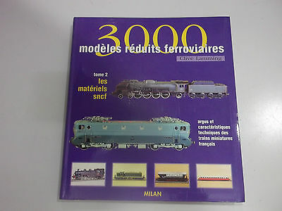 3000 Modeles Reduits Ferroviaires - Tome 2 -Les Materiels Sncf - 1996 - Neuf -