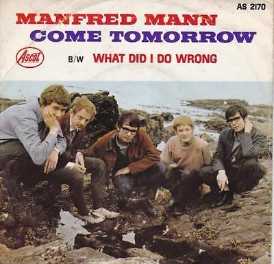 Come Tomorrow / What Did I Do Wrong ? 7 : Manfred Mann