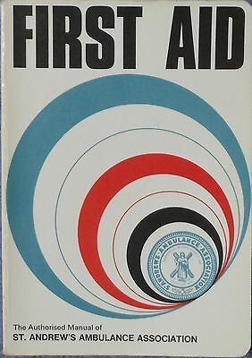 1972 Edition of First Aid (St Andrew's Ambulance Assoc. authorised manual)