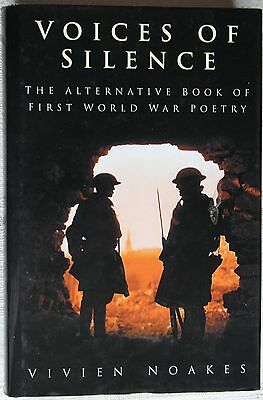 Voices of Silence, The Alternative Book of First World War Poetry  Vivien Noakes