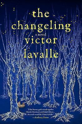 The Changeling: A Novel by LaValle, Victor (Hardcover 1st edition)