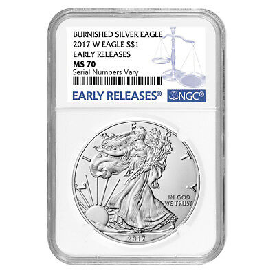 PRESALE - 2017-W 1 oz Burnished Silver American Eagle NGC MS 70 Early Releases