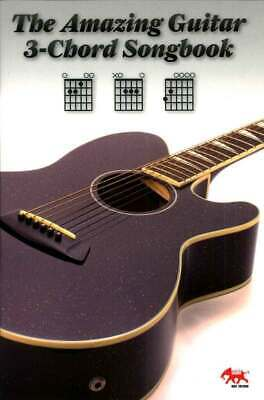 The Amazing Guitar 3 Chord Songbook - Song Book with Easy Popular Guitar Songs