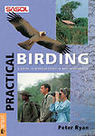 Practical Birding; A Guide To Birdwatching In Southern Africa