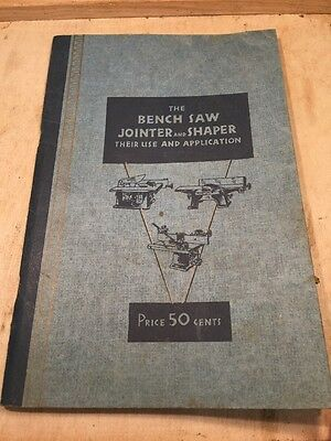 The Bench Saw Jointer And Shaper Guide Book