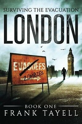 Surviving The Evacuation Book 1: London: Volume 1 (Paperback)