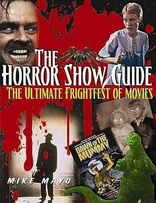 The Horror Show Guide: The Ultimate Frightfest of Movies Buch/Book