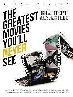The Greatest Movies You'll Never See Buch Book
