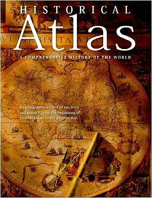 Historical Atlas: A Comprehensive History of the World - ** Brand New **