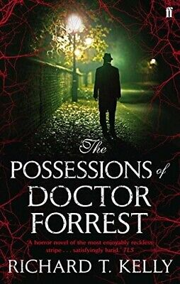 The Possessions of Doctor Forrest - New Book Kelly, Richard T.