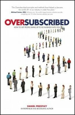 Oversubscribed: How to Get People Lining Up to Do Business with You.