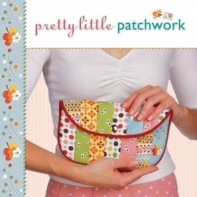 Pretty Little Patchwork (Pretty Little Series) by Valerie Van Arsdale Shrader.