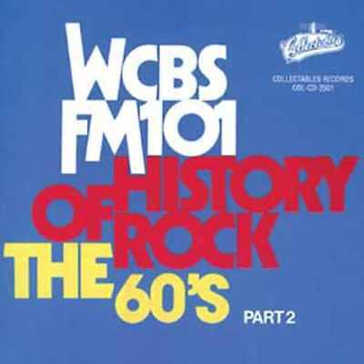 WCBS FM101.1: History of Rock: The 60's, Part 2 NEW CD