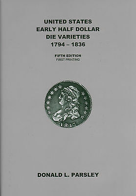 Early Half Dollar Die Varieties 1794-1836 5th Edition NEW Book byParsley Overton