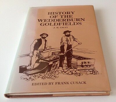 History Of The Wedderburn Goldfields By J.R. Gray- Gold Mining Vic Australia
