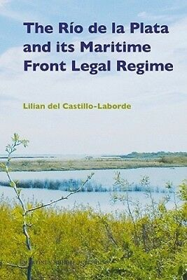 The Rio De La Plata and Its Maritime Front Legal Regime by Lilian Laborde.