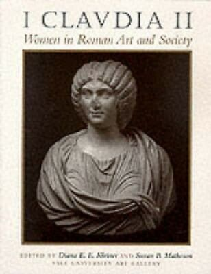 I, Claudia II: Women in Roman Art and Society by Yale University Art Gallery.