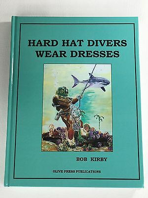 2002 Bob Kirby Autobiography Kirby Morgan Commercial Diving Helmets Signed Book