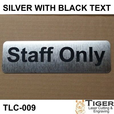 Staff Only Sign - SILVER & BLACK WRITING - 20CM X 6CM - TLC-009