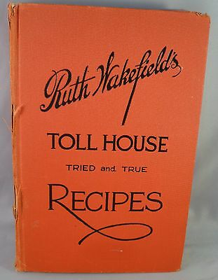 Vintage Ruth Wakefield's Toll House Tried and True Recipes Cookbook, 1940