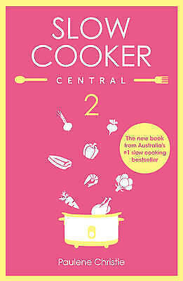 Slow Cooker Central 2 by Paulene Christie (Paperback) - NEW