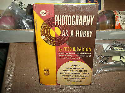 Collectible Vintage Book - Photography As A Hobby - Published 1949