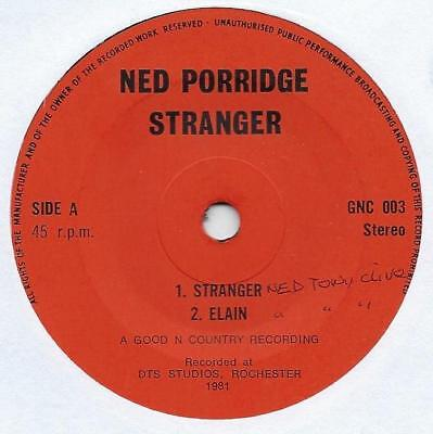 "Ned Porridge - Stranger / Elaine - 7"" Single"