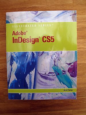 Adobe InDesign CS5: Illustrated Series 9780538477871 by Ann Fisher (inc Data CD)