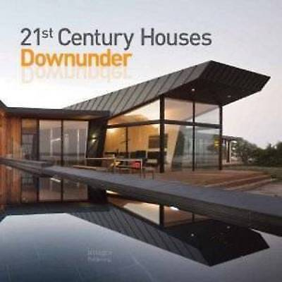 21st Century Houses Downunder by The Images Publishing Group (Hardback, 2010)