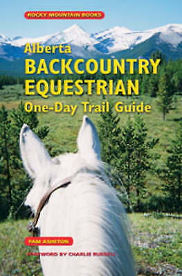 Alberta Backcountry Equestrian One-Day Trail Guide by Pam Asheton (Paperback,...