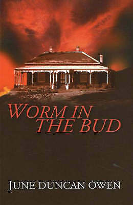 Worm in the Bud by June Duncan Owen (Paperback, 2005)