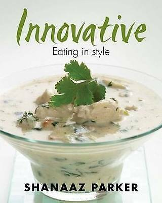 Innovative: Eating in Style by Shanaaz Parker (Paperback, 2011)
