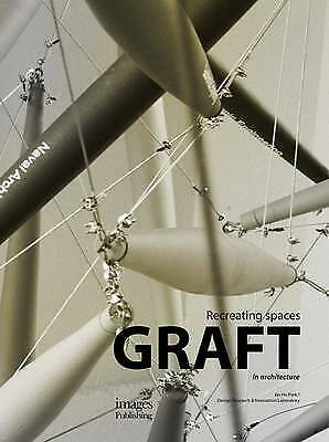 Graft in Architecture: Recreating Spaces by Jin-Ho Park, Design Research &...