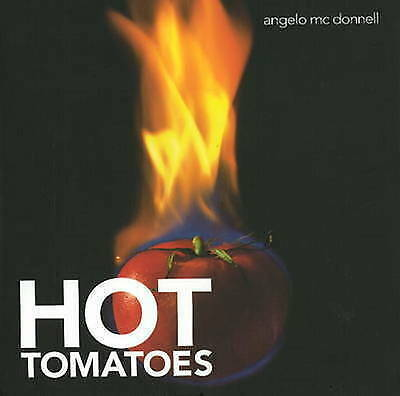 Hot Tomatoes by Angelo McDonnell (Hardback, 2009)