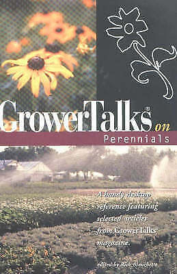 Growertalks on Perennials: A Handy Desktop Reference Featuring Selected...