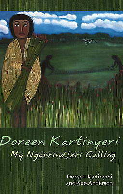 Doreen Kartinyeri: My Ngarrindjeri Calling by Doreen Kartinyeri, Sue Anderson...