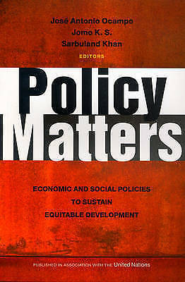 Policy Matters: Economic and Social Policies to Sustain Equitable Development...