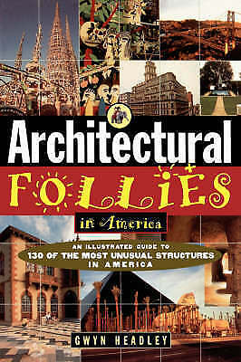 Architectural Follies in America by Gwyn Headley (Paperback, 1996)