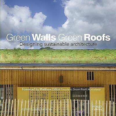 Green Walls Green Roofs: Designing Sustainable Architecture by Images...