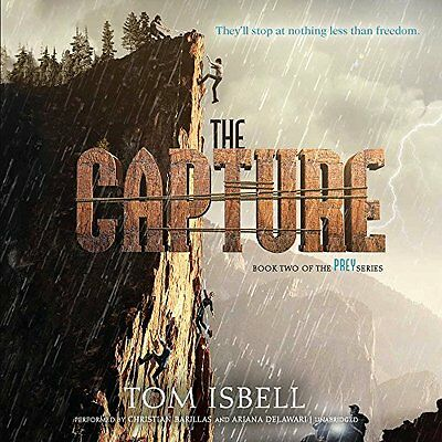 The Capture -Unabridged - Book Two Of The Prey Series - By Tom Isbell - Lib. Ed.